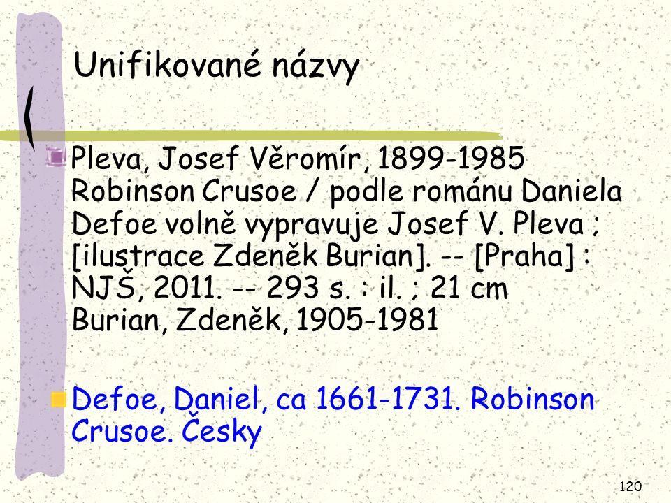 120 Unifikované názvy Pleva, Josef Věromír, 1899-1985 Robinson Crusoe / podle románu Daniela Defoe volně vypravuje Josef V.