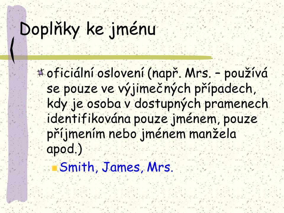 Doplňky ke jménu oficiální oslovení (např.Mrs.