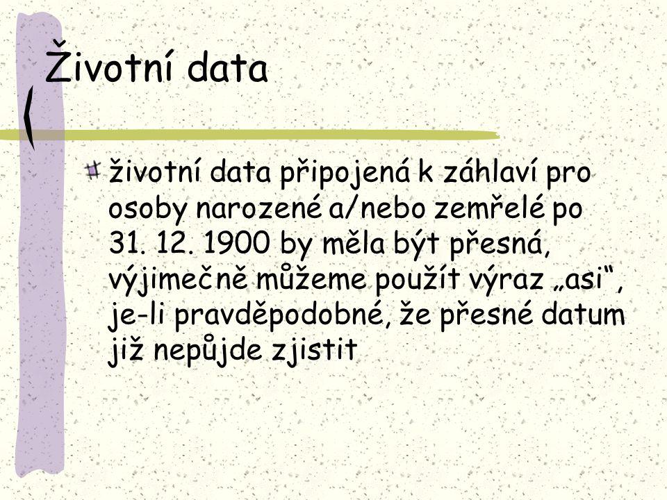 životní data připojená k záhlaví pro osoby narozené a/nebo zemřelé po 31.