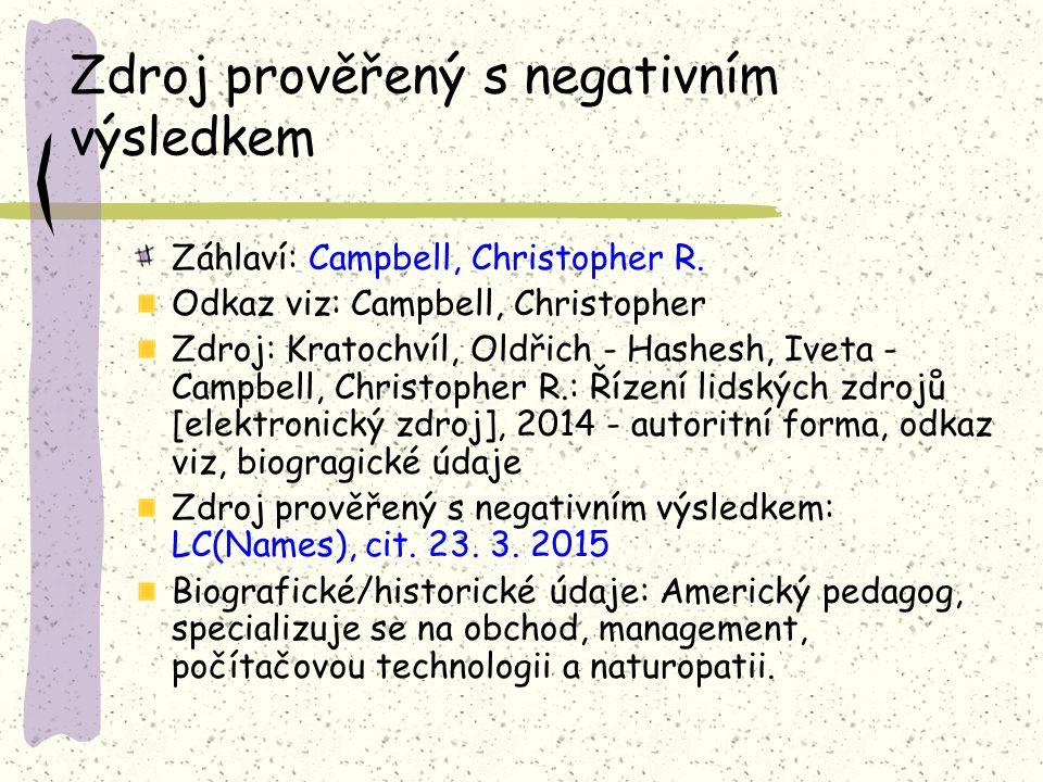 Zdroj prověřený s negativním výsledkem Záhlaví: Campbell, Christopher R.