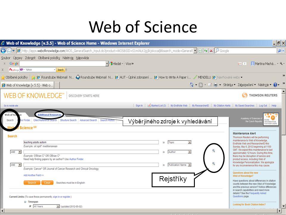Web of Science Rtříky Rejstříky Výběr jiného zdroje k vyhledávání
