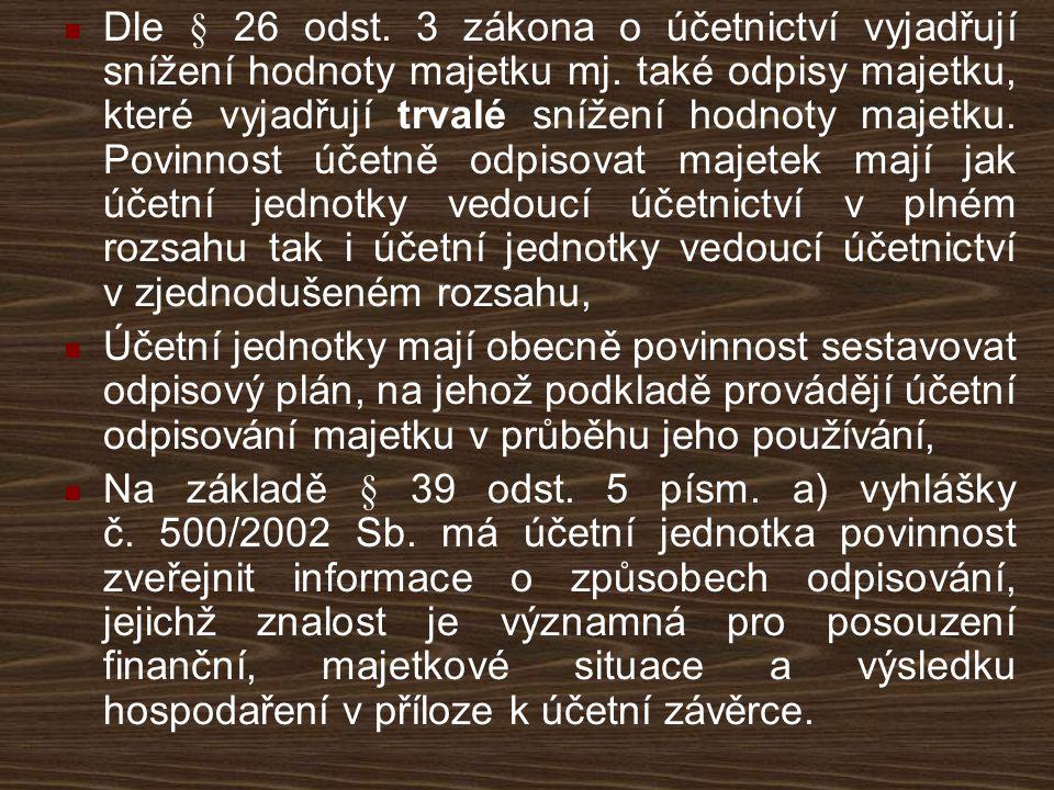 Dle § 26 odst. 3 zákona o účetnictví vyjadřují snížení hodnoty majetku mj. také odpisy majetku, které vyjadřují trvalé snížení hodnoty majetku. Povinn