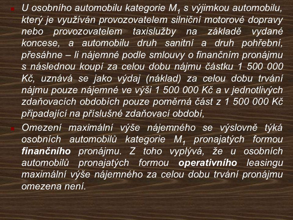 U osobního automobilu kategorie M 1 s výjimkou automobilu, který je využíván provozovatelem silniční motorové dopravy nebo provozovatelem taxislužby n