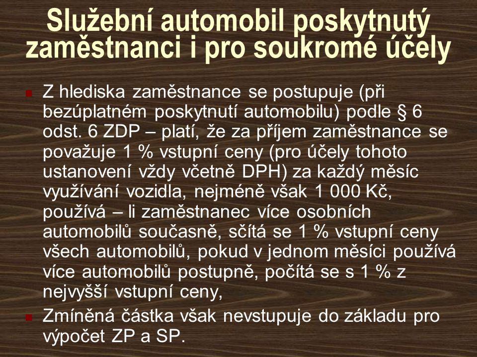 Služební automobil poskytnutý zaměstnanci i pro soukromé účely Z hlediska zaměstnance se postupuje (při bezúplatném poskytnutí automobilu) podle § 6 o