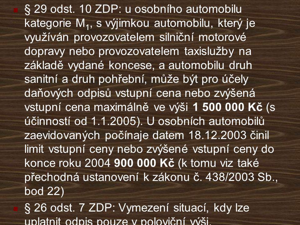 § 29 odst. 10 ZDP: u osobního automobilu kategorie M 1, s výjimkou automobilu, který je využíván provozovatelem silniční motorové dopravy nebo provozo