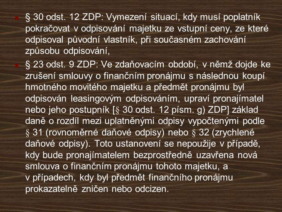 § 30 odst. 12 ZDP: Vymezení situací, kdy musí poplatník pokračovat v odpisování majetku ze vstupní ceny, ze které odpisoval původní vlastník, při souč
