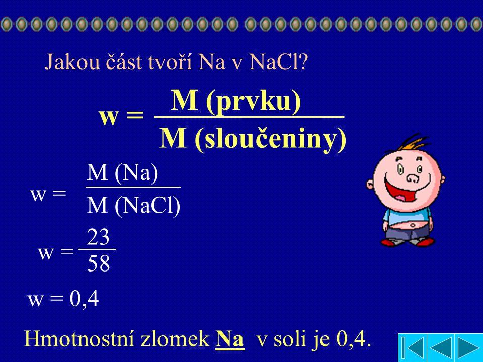 1.Příklad Jaký hmotnostní zlomek má sodík v NaCl? Najít hmotnost sodíku (Na) v tabulce hmotnost sodíku (Na) je M (Na) = 23g/mol Najít hmotnost NaCl v