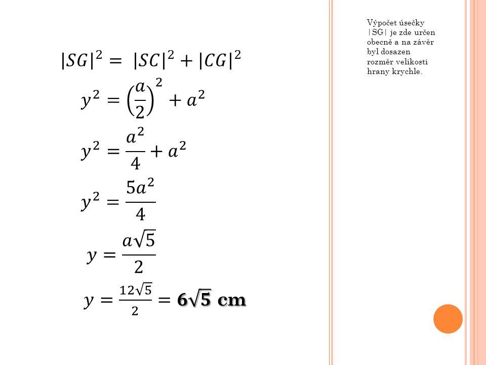 Výpočet úsečky |SG| je zde určen obecně a na závěr byl dosazen rozměr velikosti hrany krychle.