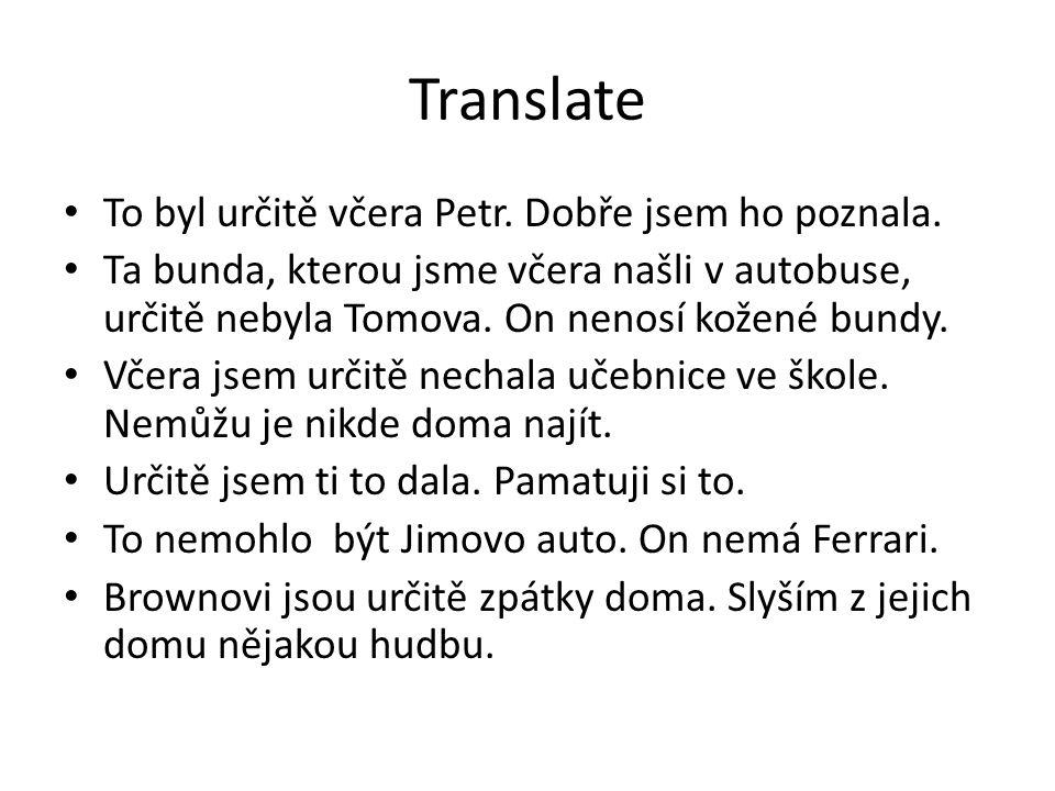Translate To byl určitě včera Petr. Dobře jsem ho poznala.