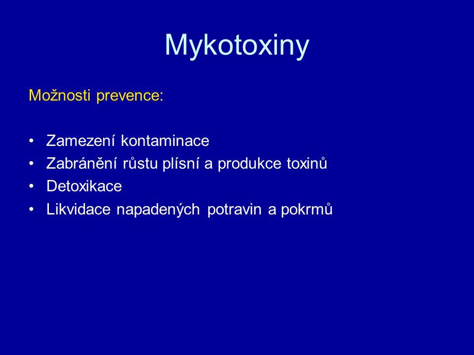 Mykotoxiny Možnosti prevence: Zamezení kontaminace Zabránění růstu plísní a produkce toxinů Detoxikace Likvidace napadených potravin a pokrmů