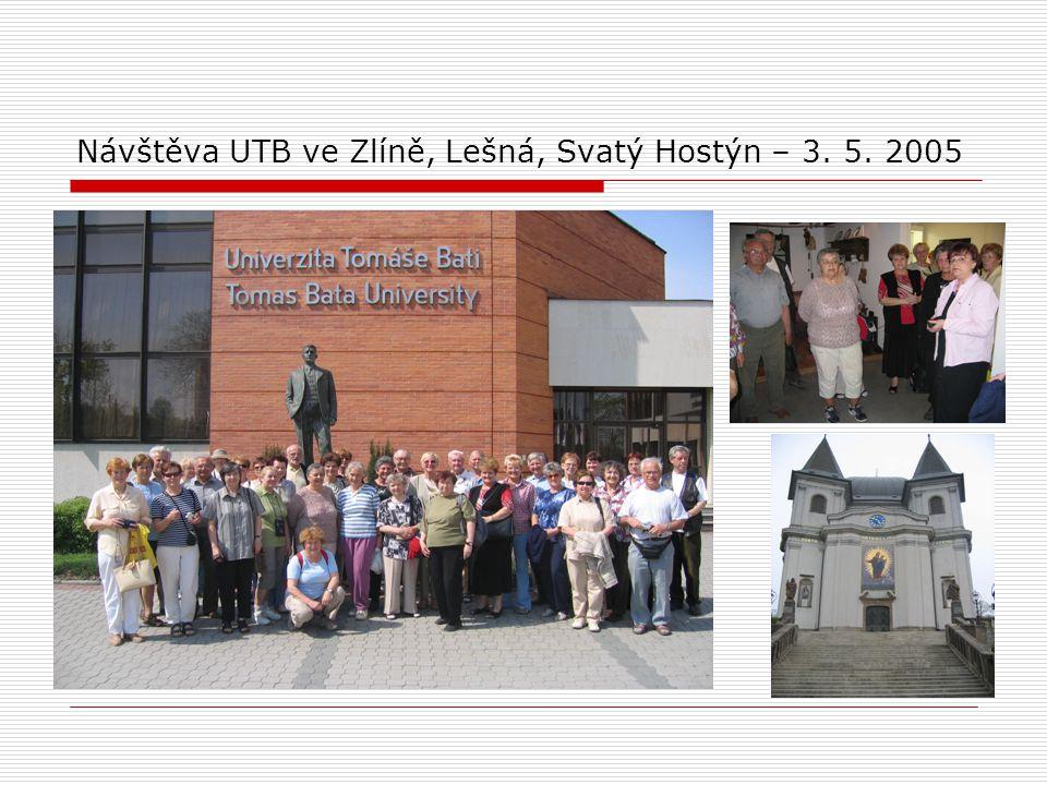 Návštěva UTB ve Zlíně, Lešná, Svatý Hostýn – 3. 5. 2005