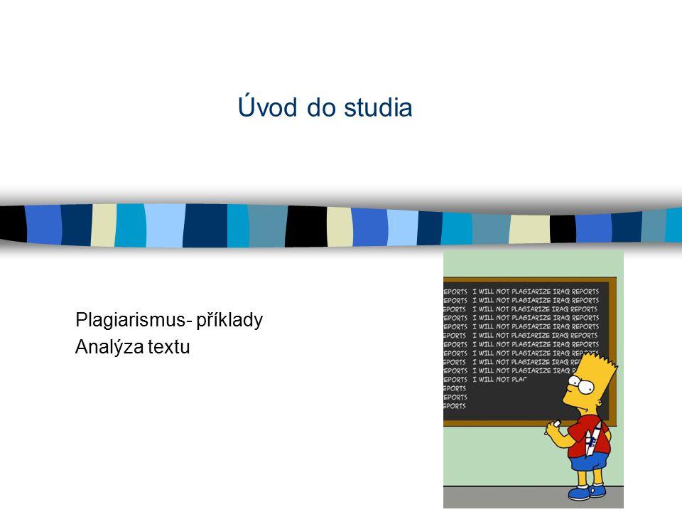 Úvod do studia Plagiarismus- příklady Analýza textu