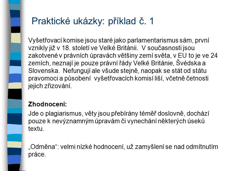 Praktické ukázky: příklad č.1 Vyšetřovací komise byly parlamenty zřizovány již od 18.
