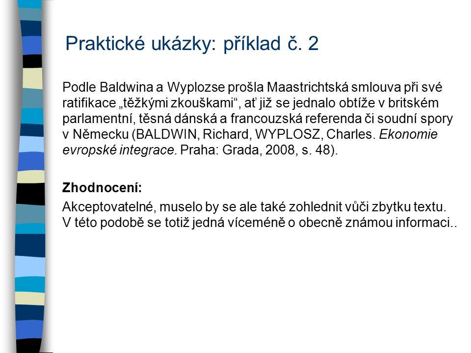 Praktické ukázky: příklad č.2 Autoři (BALDWIN, Richard, WYPLOSZ, Charles.