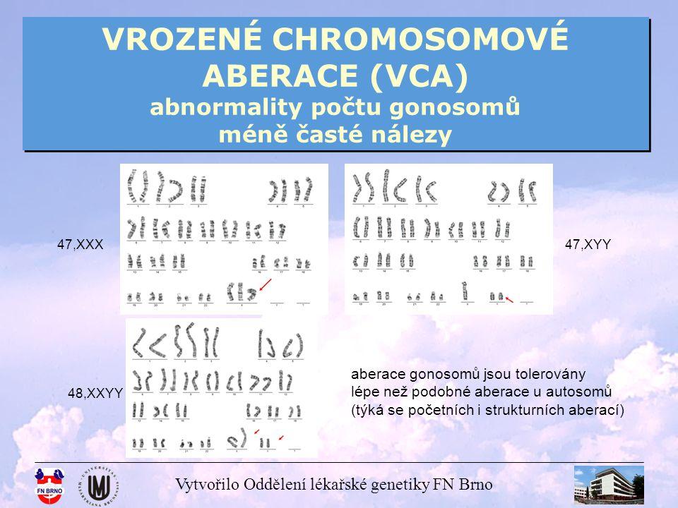Vytvořilo Oddělení lékařské genetiky FN Brno VROZENÉ CHROMOSOMOVÉ ABERACE (VCA) abnormality počtu chromosomů aneuploidie monosomie – méně častá porucha (chybění chromosomu v páru) - monosomie gonosomu X (Turnerův syndrom) 45,X (žena) častý výskyt - monosomie autosomů – výjimečně se vyskytující porucha, slučitelná se životem jen u některých chromosomů a to v mozaice (v těle jedince mohou být přítomny 2 nebo více buněčné linie s různou chromosomovou sestavou, např.