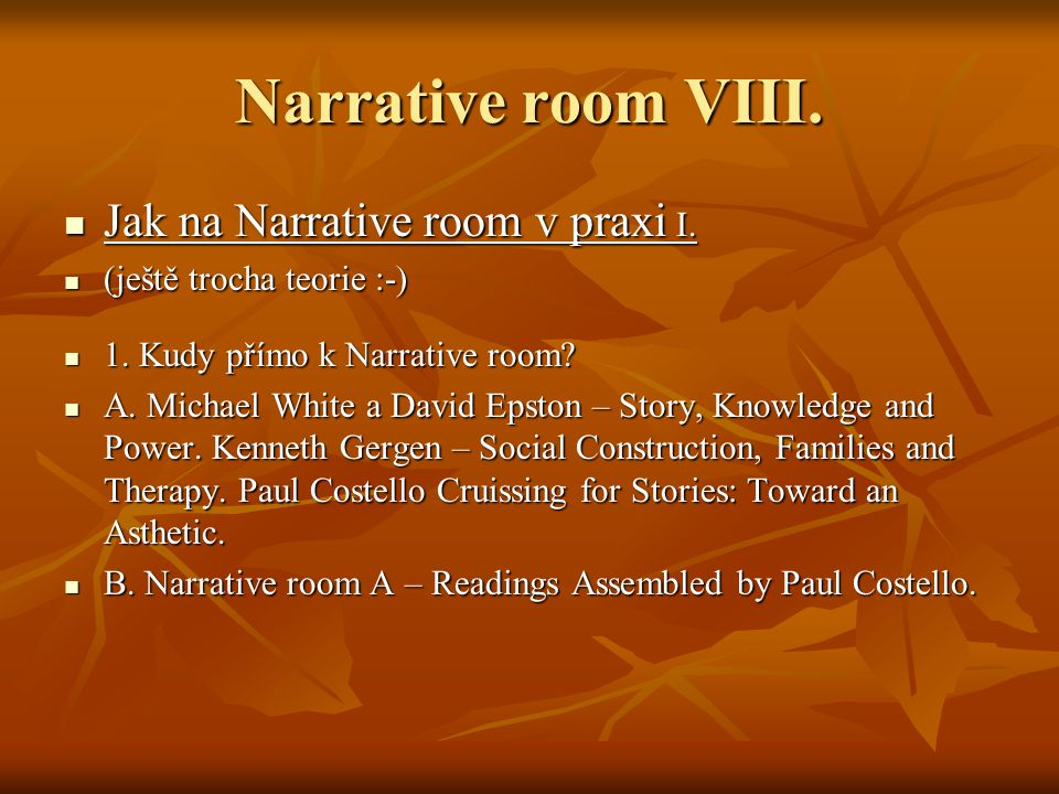 Narrative room VIII. Jak na Narrative room v praxi I.