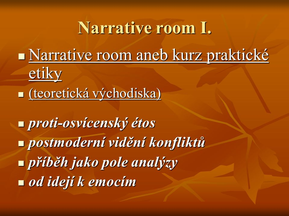 Narrative room I.
