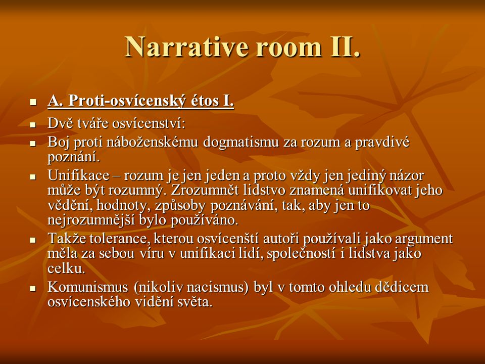 Narrative room II. A. Proti-osvícenský étos I. A.