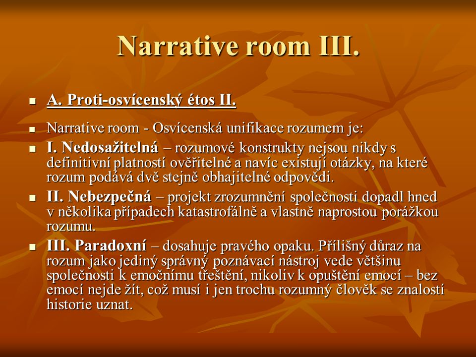 Narrative room III. A. Proti-osvícenský étos II.