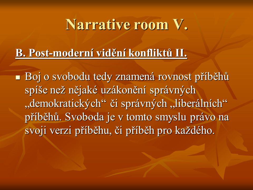 Narrative room V. B. Post-moderní vidění konfliktů II.