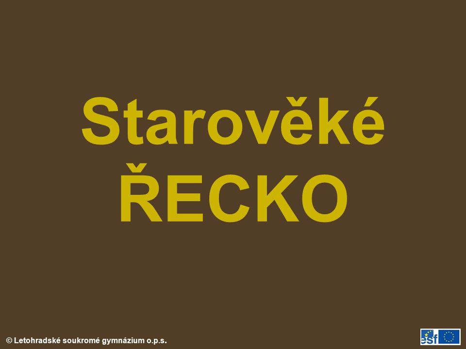 © Letohradské soukromé gymnázium o.p.s. Starověké ŘECKO