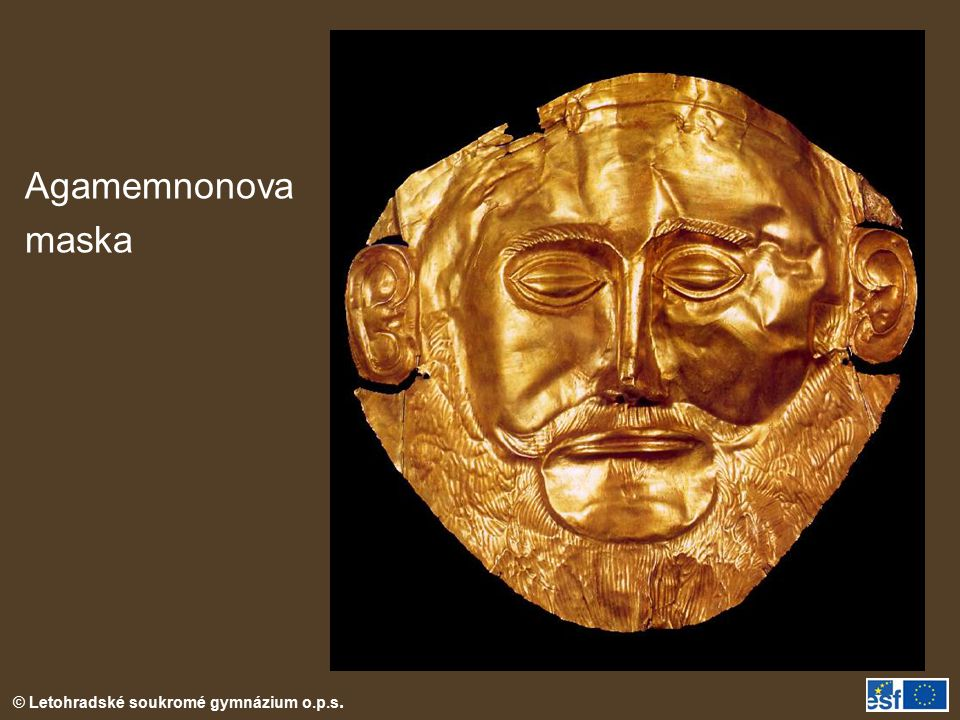 © Letohradské soukromé gymnázium o.p.s. Agamemnonova maska