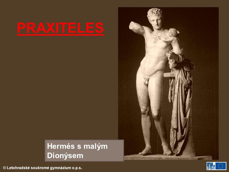 © Letohradské soukromé gymnázium o.p.s. PRAXITELES Hermés s malým Dionýsem