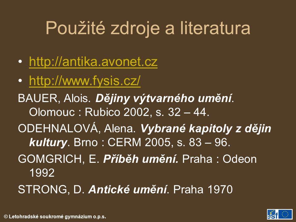 © Letohradské soukromé gymnázium o.p.s. Použité zdroje a literatura http://antika.avonet.cz http://www.fysis.cz/ BAUER, Alois. Dějiny výtvarného umění