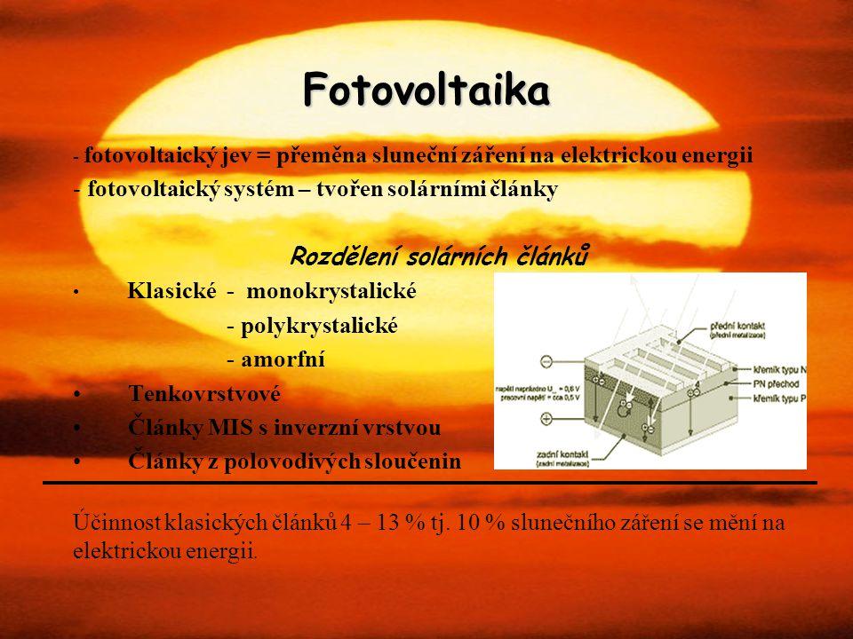 Fotovoltaika - fotovoltaický jev = přeměna sluneční záření na elektrickou energii - fotovoltaický systém – tvořen solárními články Rozdělení solárních