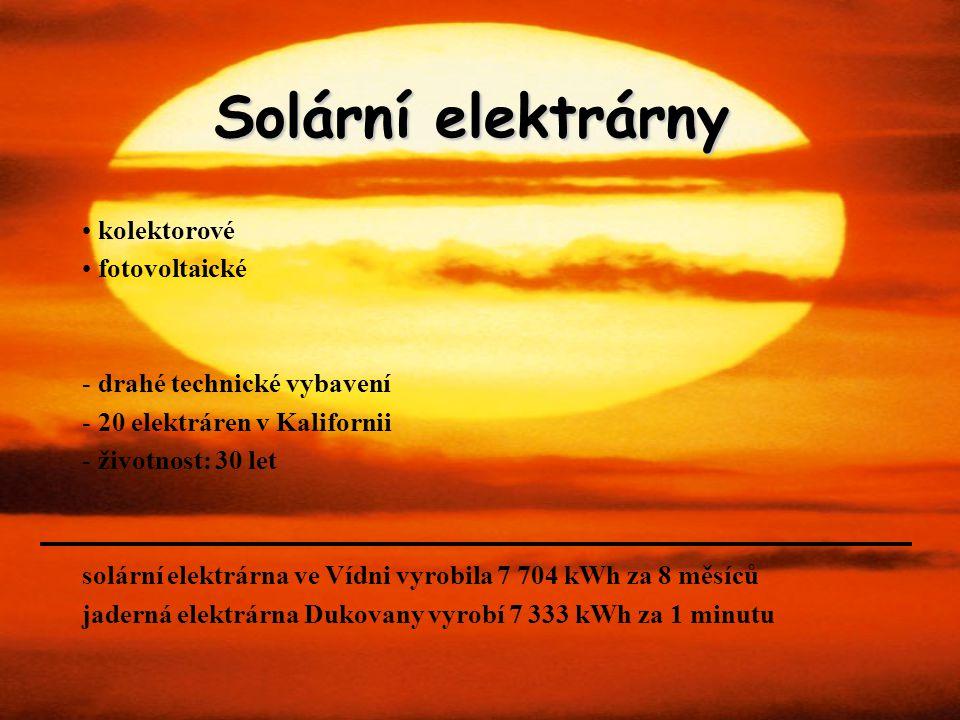 Solární elektrárny kolektorové fotovoltaické - drahé technické vybavení - 20 elektráren v Kalifornii - životnost: 30 let solární elektrárna ve Vídni v