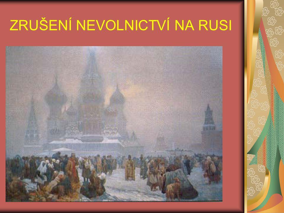 ZRUŠENÍ NEVOLNICTVÍ NA RUSI