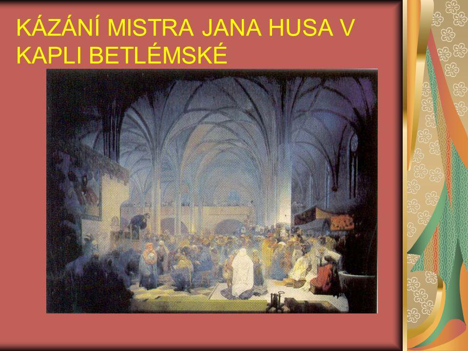 KÁZÁNÍ MISTRA JANA HUSA V KAPLI BETLÉMSKÉ