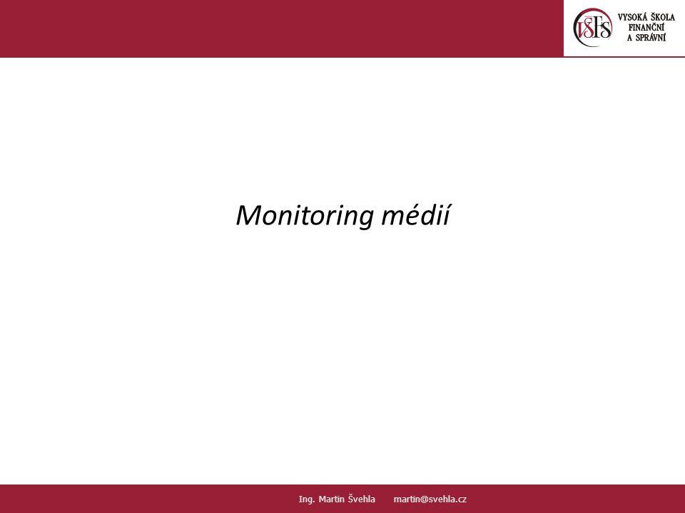Monitoring médií 2.2. PaedDr.Emil Hanousek,CSc., 14002@mail.vsfs.cz :: Ing. Martin Švehla martin@svehla.cz