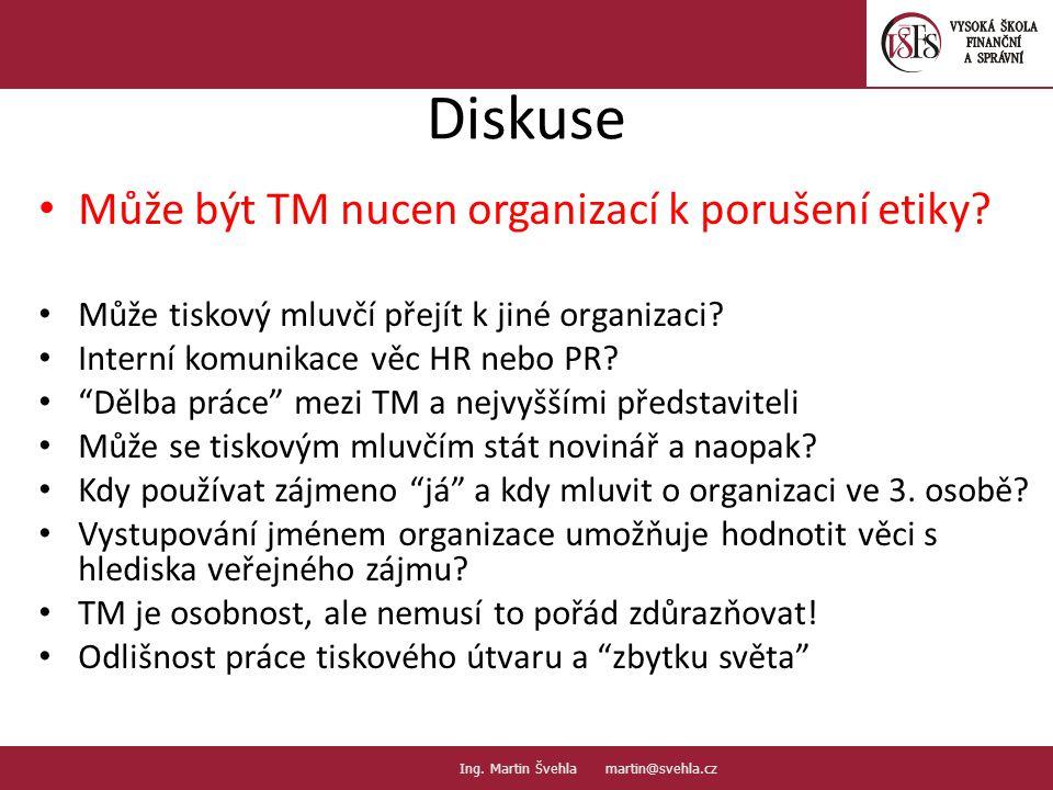 """Diskuse Může být TM nucen organizací k porušení etiky? Může tiskový mluvčí přejít k jiné organizaci? Interní komunikace věc HR nebo PR? """"Dělba práce"""""""