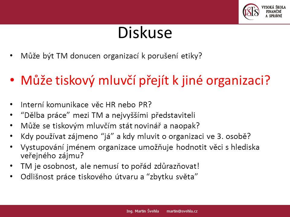 """Diskuse Může být TM donucen organizací k porušení etiky? Může tiskový mluvčí přejít k jiné organizaci? Interní komunikace věc HR nebo PR? """"Dělba práce"""