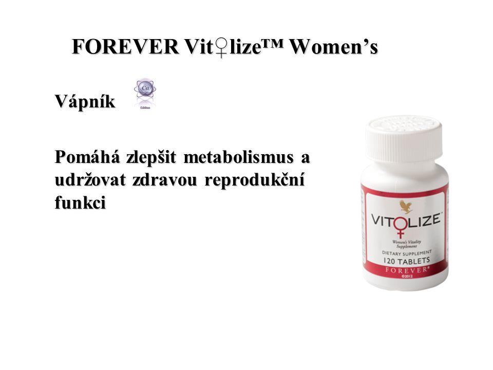 FOREVER Vit♀lize™ Women's FOREVER Vit♀lize™ Women's Vápník Pomáhá zlepšit metabolismus a udržovat zdravou reprodukční funkci