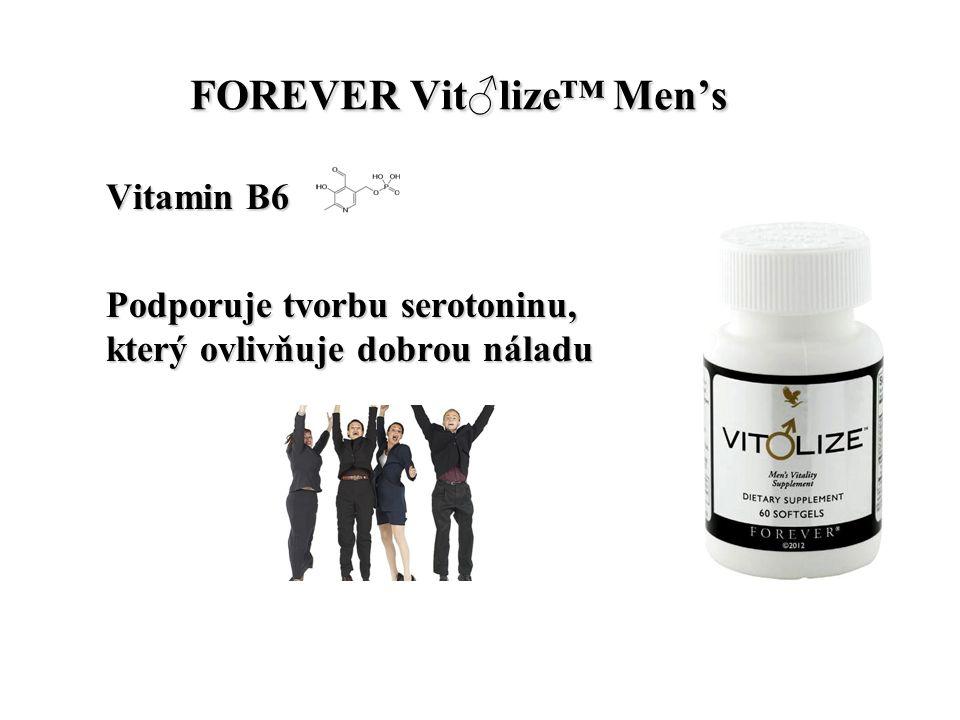 FOREVER Vit♂lize™ Men's FOREVER Vit♂lize™ Men's Vitamin B6 Podporuje tvorbu serotoninu, který ovlivňuje dobrou náladu