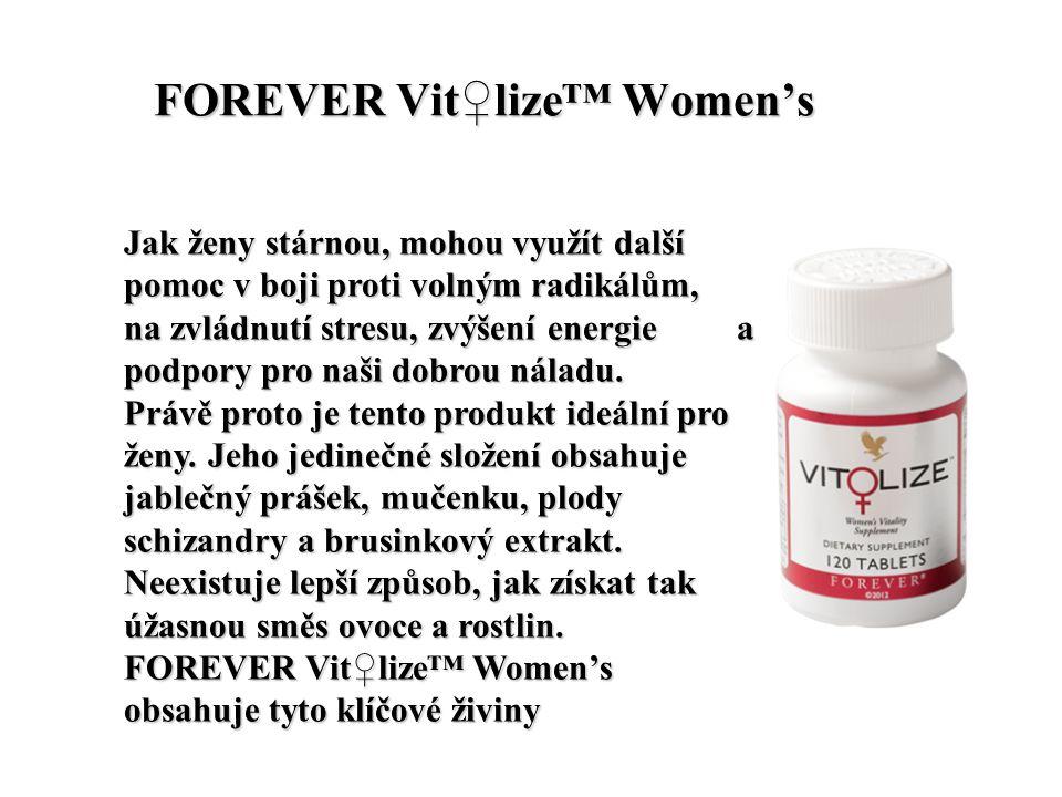 FOREVER Vit♀lize™ Women's FOREVER Vit♀lize™ Women's Jak ženy stárnou, mohou využít další pomoc v boji proti volným radikálům, na zvládnutí stresu, zvýšení energie a podpory pro naši dobrou náladu.
