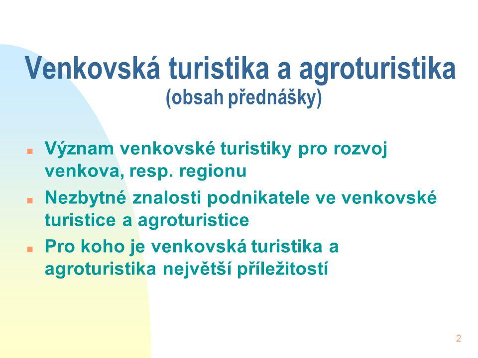 2 Venkovská turistika a agroturistika (obsah přednášky) n Význam venkovské turistiky pro rozvoj venkova, resp.