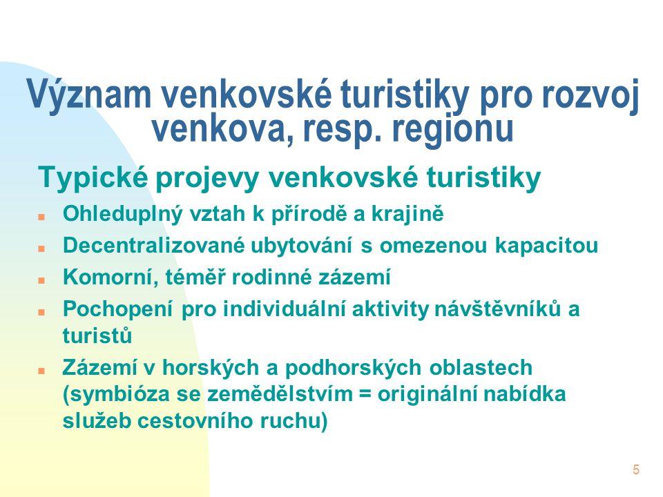 5 Význam venkovské turistiky pro rozvoj venkova, resp.