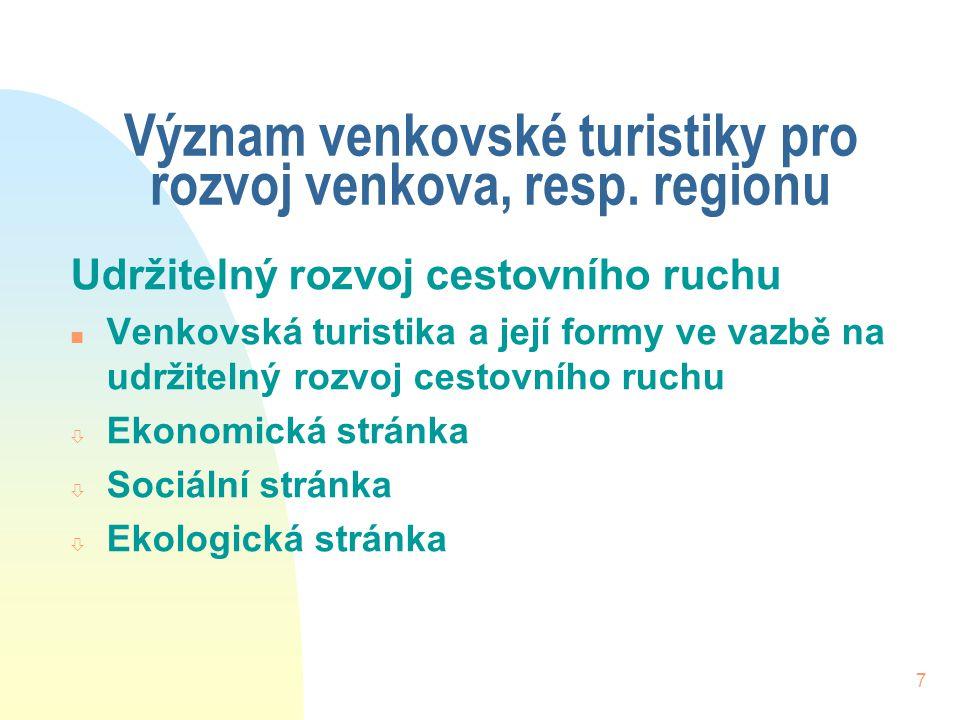 7 Význam venkovské turistiky pro rozvoj venkova, resp.