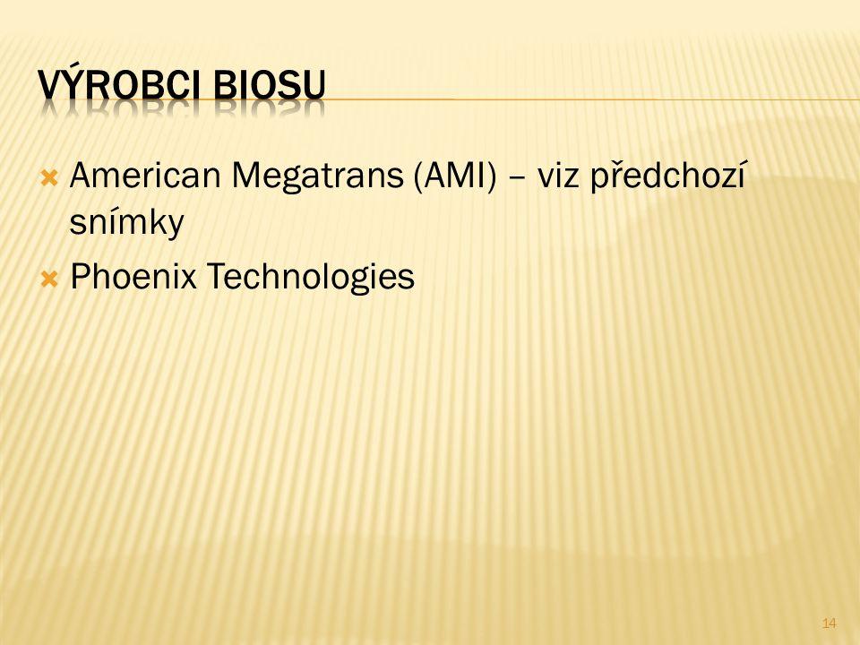  American Megatrans (AMI) – viz předchozí snímky  Phoenix Technologies 14