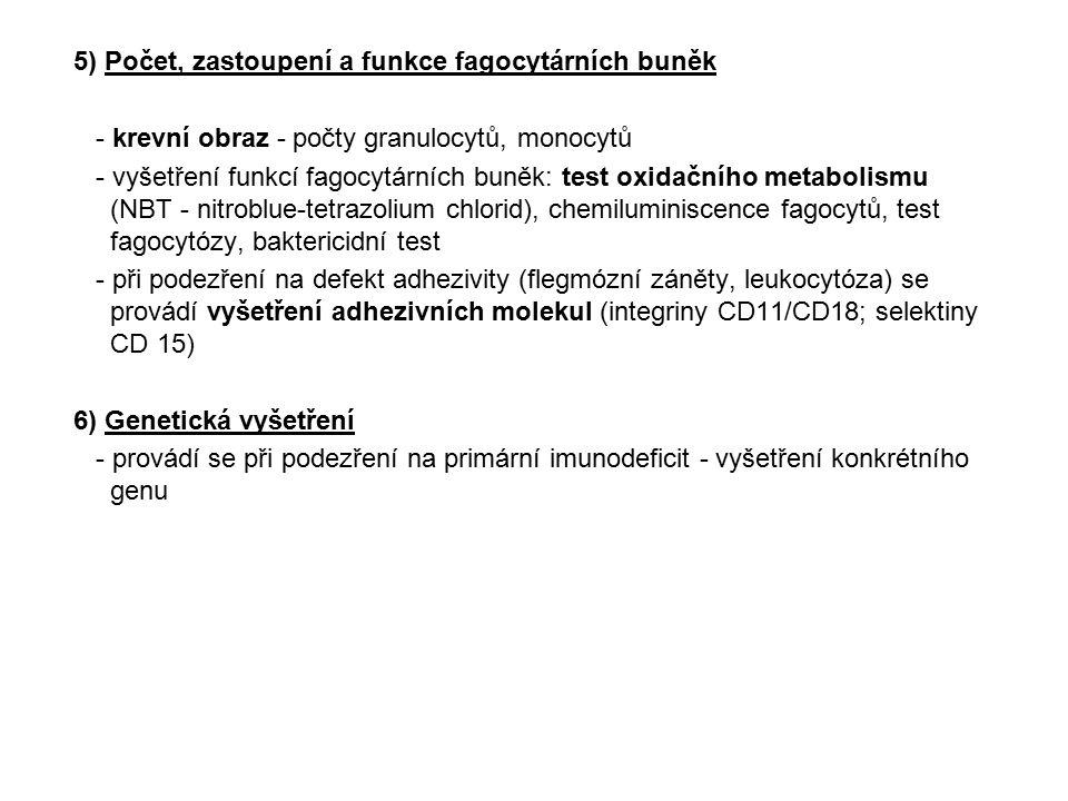 5) Počet, zastoupení a funkce fagocytárních buněk - krevní obraz - počty granulocytů, monocytů - vyšetření funkcí fagocytárních buněk: test oxidačního