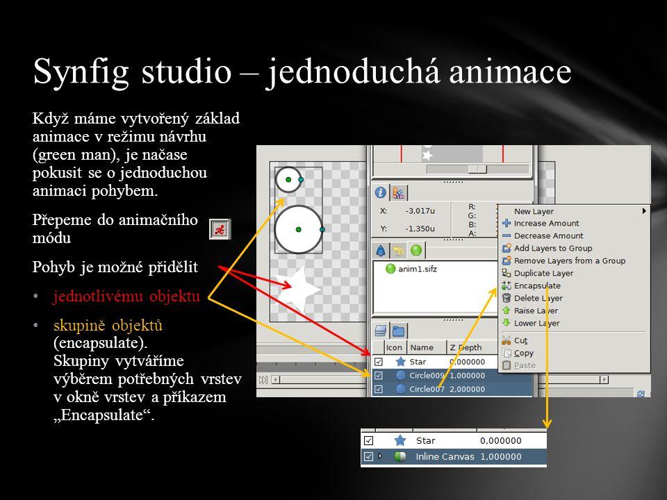 Když máme vytvořený základ animace v režimu návrhu (green man), je načase pokusit se o jednoduchou animaci pohybem.