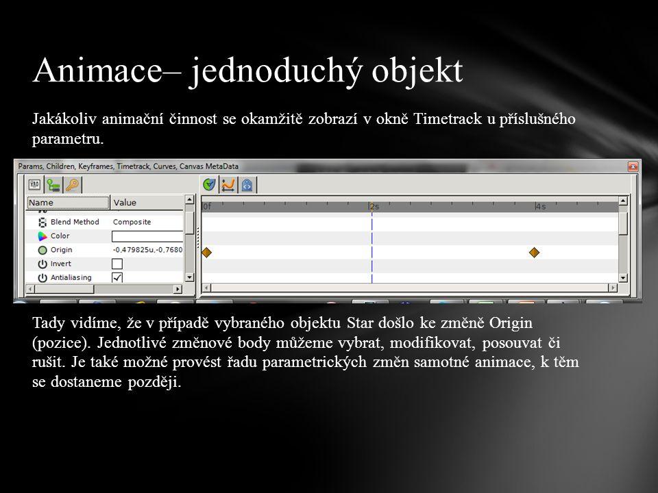 Jakákoliv animační činnost se okamžitě zobrazí v okně Timetrack u příslušného parametru.