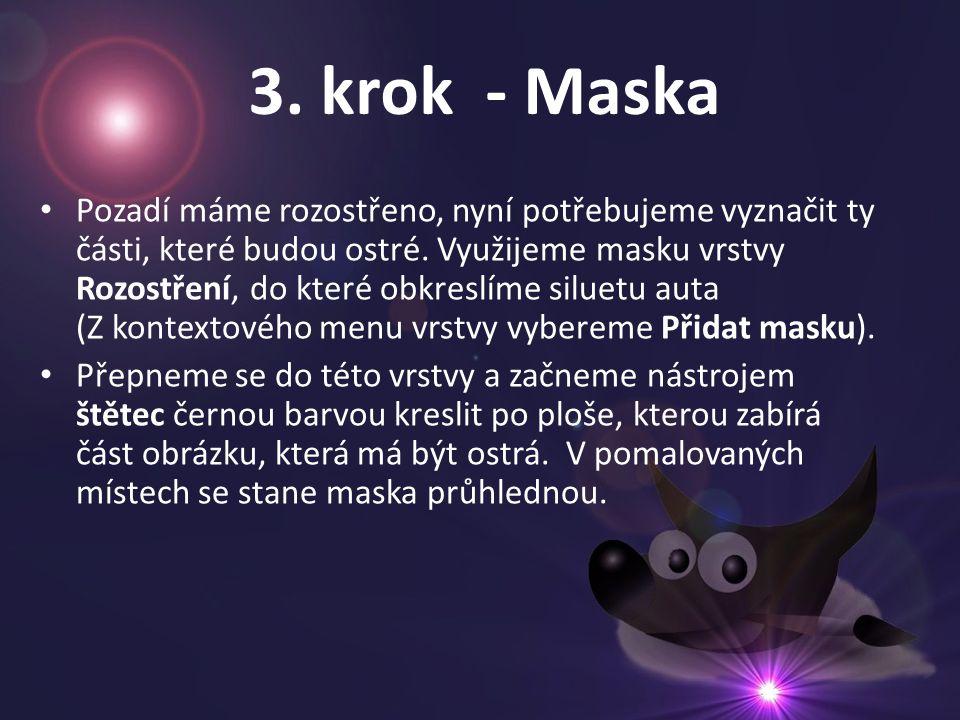 3. krok - Maska Pozadí máme rozostřeno, nyní potřebujeme vyznačit ty části, které budou ostré. Využijeme masku vrstvy Rozostření, do které obkreslíme