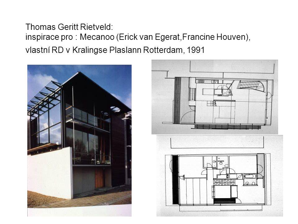 Thomas Geritt Rietveld: inspirace pro : Mecanoo (Erick van Egerat,Francine Houven), vlastní RD v Kralingse Plaslann Rotterdam, 1991