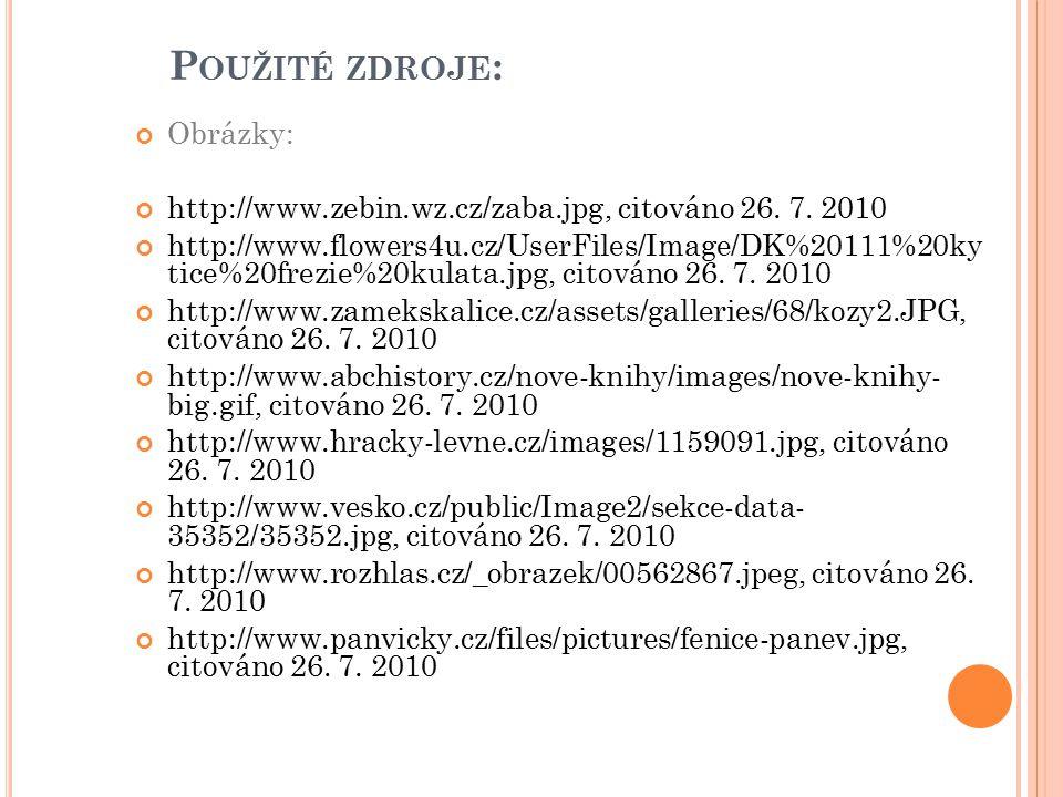 P OUŽITÉ ZDROJE : Obrázky: http://www.zebin.wz.cz/zaba.jpg, citováno 26.