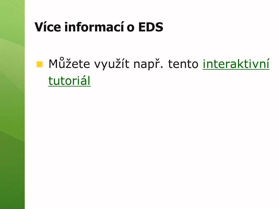 Více informací o EDS Můžete využít např. tento interaktivní tutoriálinteraktivní tutoriál