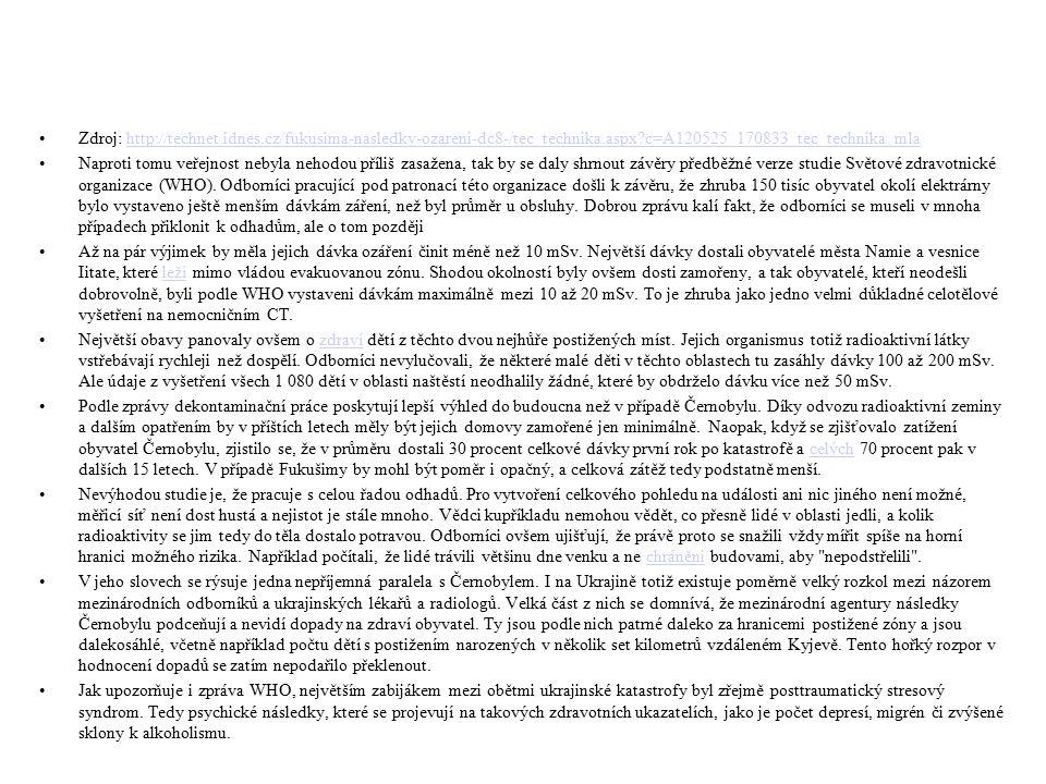 Zdroj: http://technet.idnes.cz/fukusima-nasledky-ozareni-dc8-/tec_technika.aspx?c=A120525_170833_tec_technika_mlahttp://technet.idnes.cz/fukusima-nasl